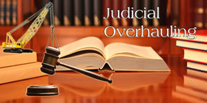 "Long overdue ""Judicial Overhauling"": It's coming"