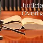 "Long overdue ""Judicial Overhauling"": It's coming"